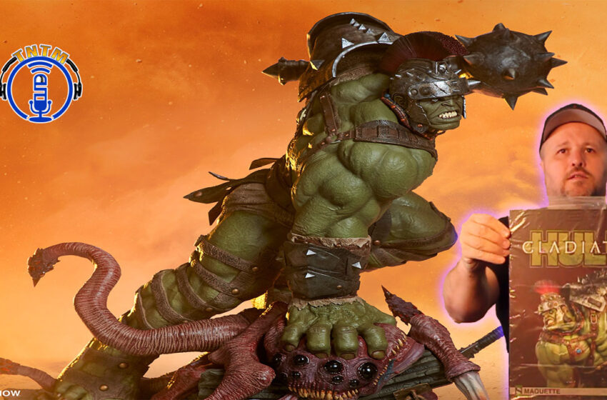 VLog: TNTM's Troy unboxes, reviews Gladiator Hulk Maquette by Sideshow Collectibles