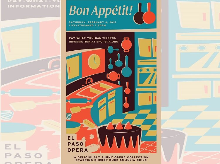 El Paso Opera's upcoming show, Bon Appétit! to be live streamed in February