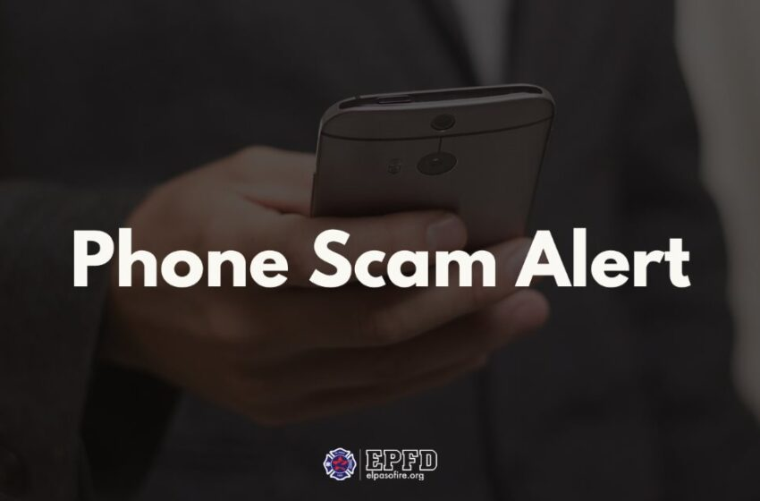 El Paso Fire Department warns of phone scam