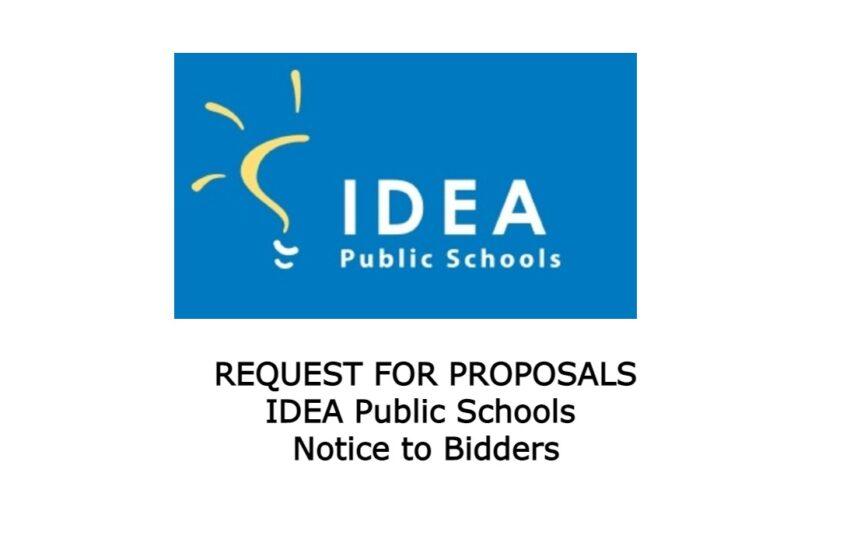 REQUEST FOR PROPOSALS IDEA Public Schools  Notice to Bidders