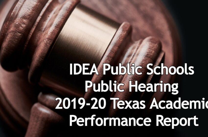 IDEA Public Schools  Public Hearing  2019-20 Texas Academic Performance Report