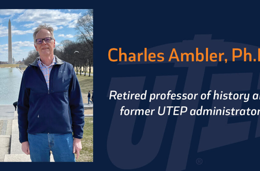 Retired UTEP Administrator, architect of university's 'Access, Excellence' Plan, honored
