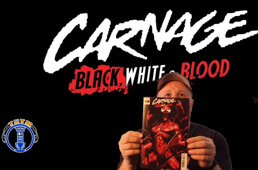 VLog: TNTM's Troy reviews Marvel Comics Carnage Black, White, & Blood #1