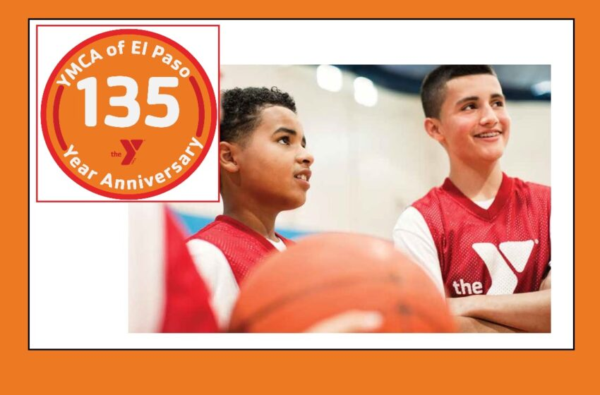 YMCA of El Paso celebrates 135 years of service to region; Community invited to share stories