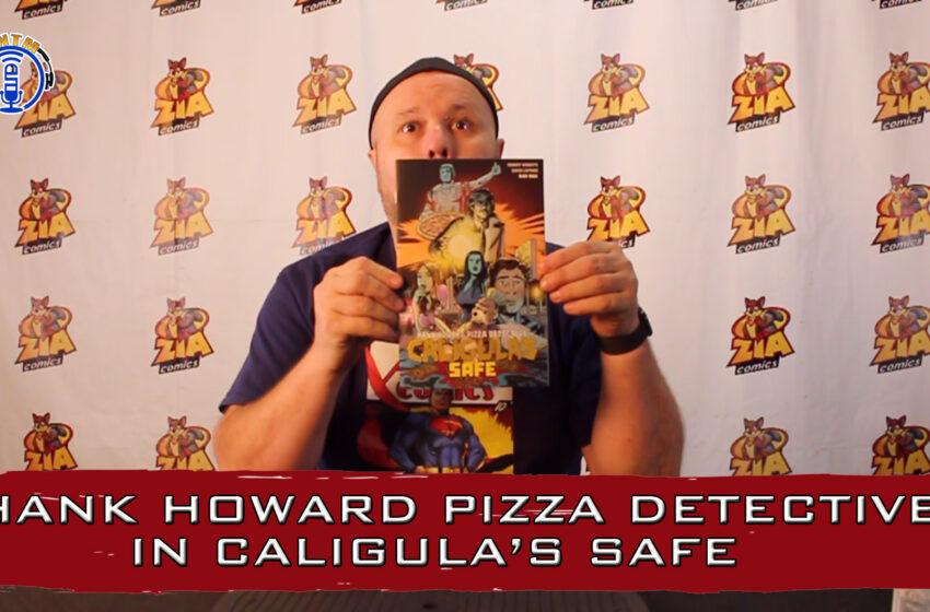 VLog: TNTM's Troy reviews Bad Idea Comics Hank Howard Pizza Detective in Caligula's Safe