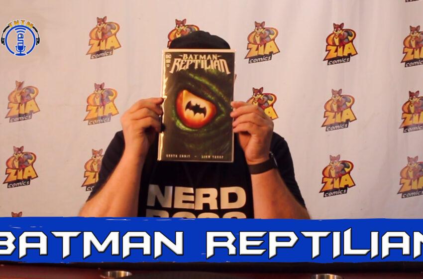 VLog: TNTM's Troy reviews DC Comics Batman Reptilian #1