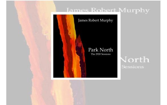 El Paso Jazz Artist James Robert Murphy drops new album: Park North – The 2920 Sessions