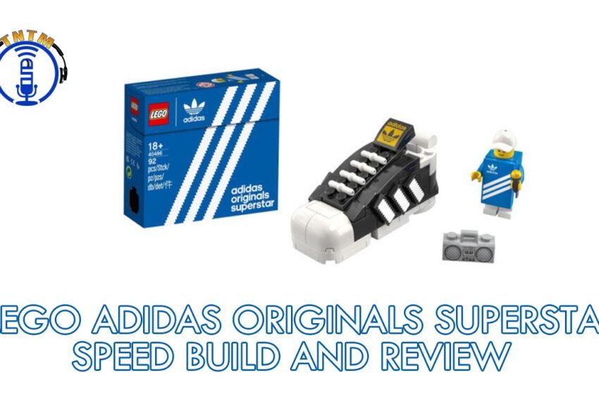 VLog: TNTM's Troy speed build/review of Lego Adidas Originals Superstar