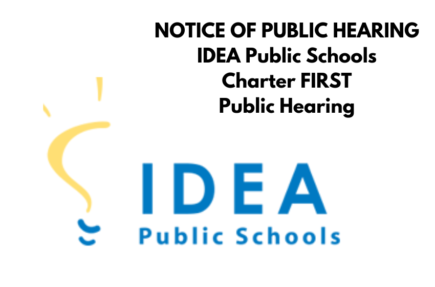 NOTICE OF PUBLIC HEARING IDEA Public Schools  Charter FIRST Public Hearing