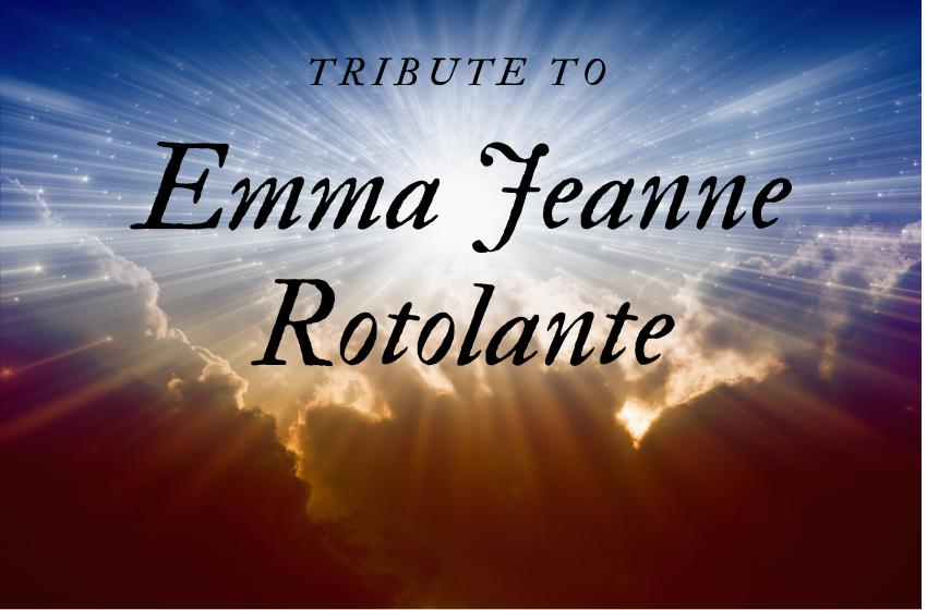Tribute to Emma Jeanne Rotolante, of Hudson, MA