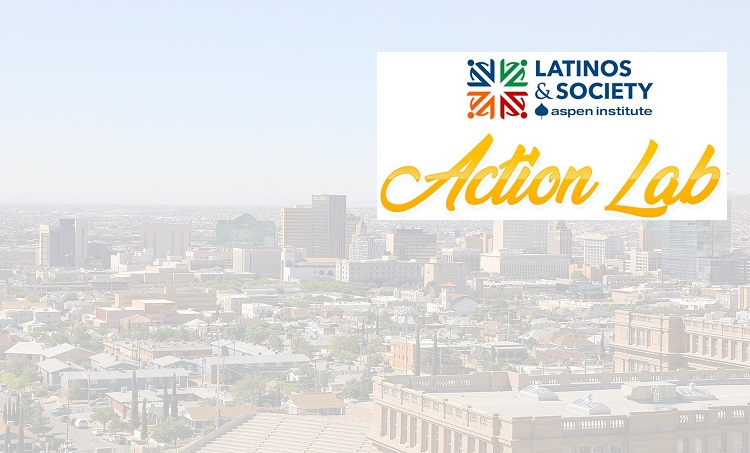 City of El Paso joins Aspen Institute's City Learning and Action Lab program