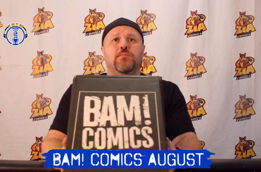 VLog: TNTM's Troy unboxes August Bam! Comic Box (BamBox!)