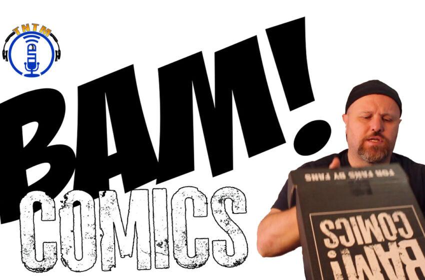 VLog: TNTM's Troy unboxes August Bam! Comic Box