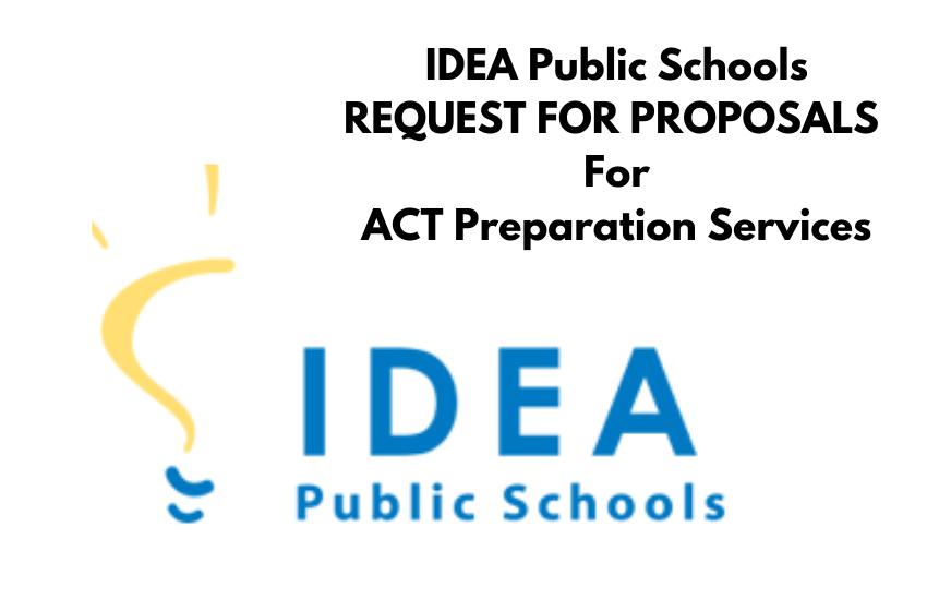 IDEA Public Schools REQUEST FOR PROPOSALS (RFP) For ACT Preparation Services