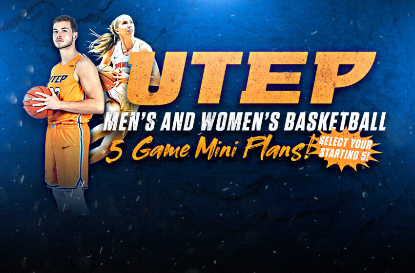 UTEP Men's, Women's Basketball offering Five-Game Mini Plans, Group Tickets