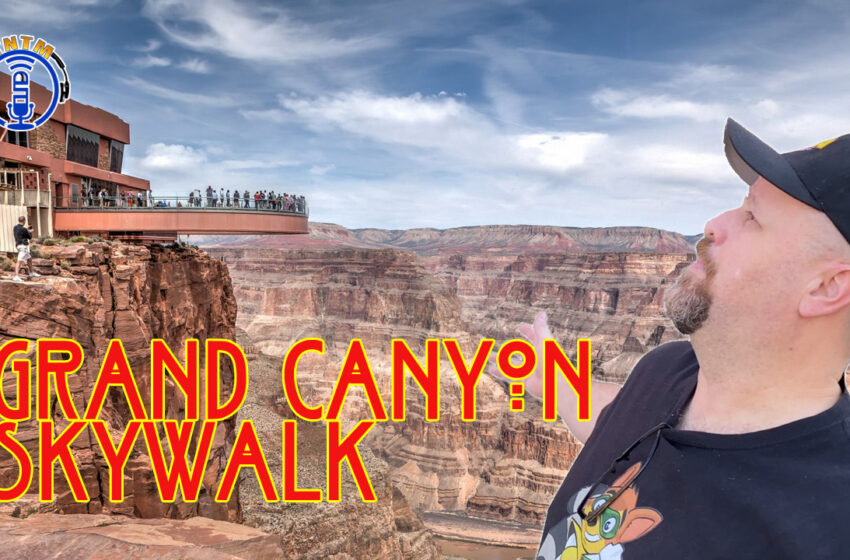 VLog: TNTM's Troy gets a look at Grand Canyon Skywalk at Eagle Point