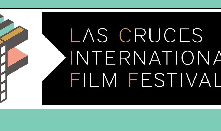 Las Cruces International Film Festival to make in-person return in March 2022